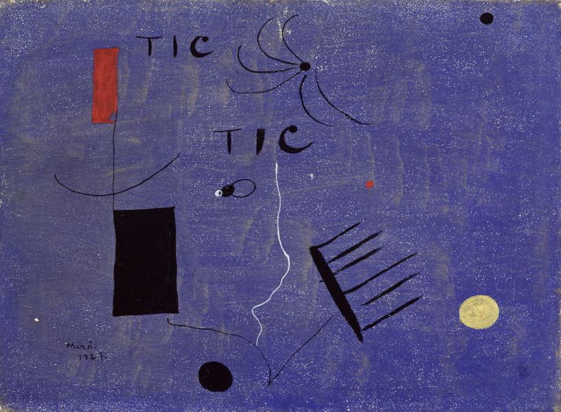 Joan Miró Peinture ('TIC TIC') [Painting ('TIC TIC')], 1927 Oil on canvas 23.30 x 32.30 cm Kettle's Yard, University of Cambridge Artist's gift to Jim Ede, 1932. List of Ede donations, November 30, 1966 © Miró Estate 2021